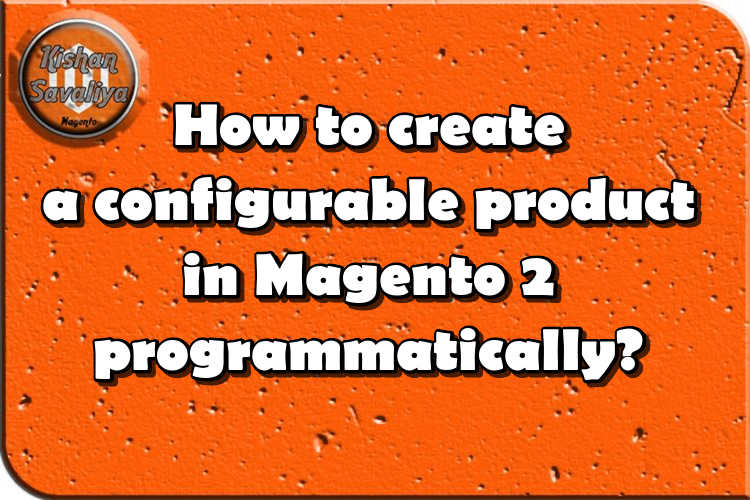 How to create configurable product in Magento 2 programmatically ?