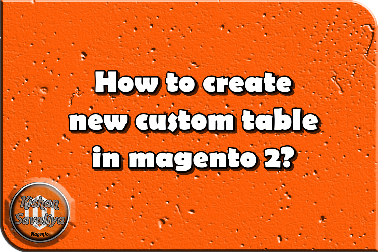 How to create new custom table in magento 2?
