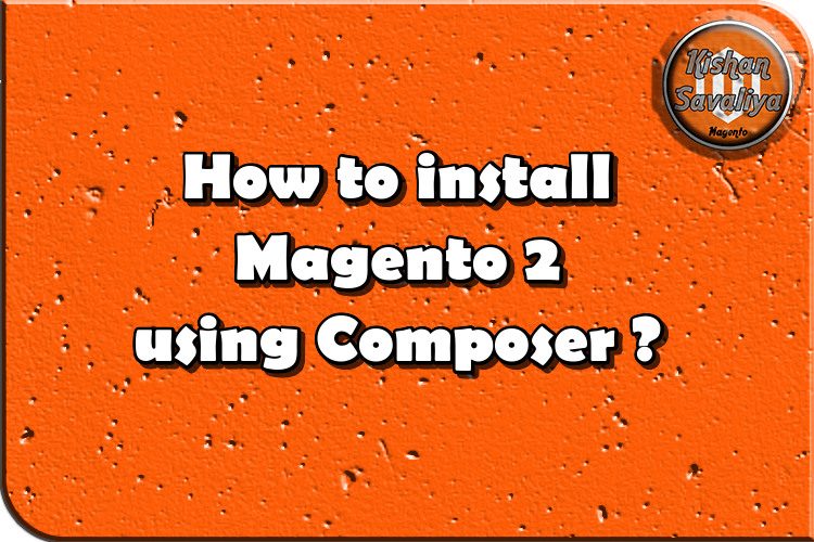 How to install Magento 2 using Composer ?